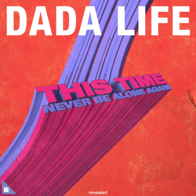 Dada Life - This Time (Never Be Alone Again) Cover Photo