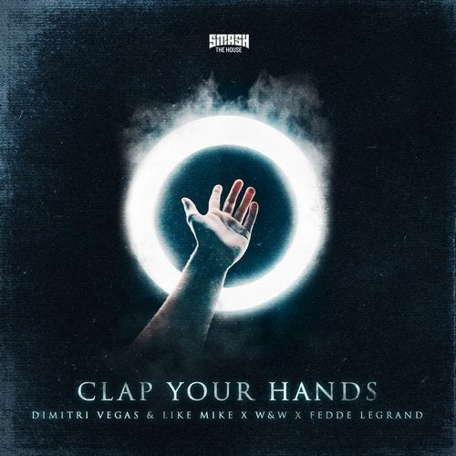 Dimitri Vegas & Like Mike, Fedde Le Grand, W&W - Clap Your Hands Cover Photo